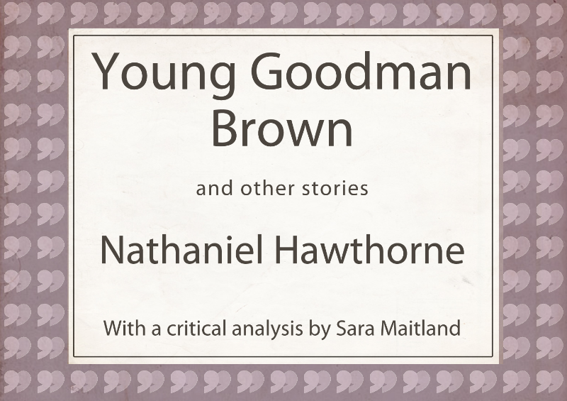 young goodman brown 6 essay Young goodman brown: the downfall of young goodman brown young goodman brown, by nathaniel hawthorne, is a story that is thick with allegoryyoung goodman brown is a moral story which is told through the perversion of a religious leader.