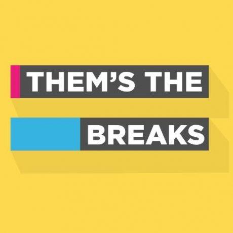 themsthebreaks